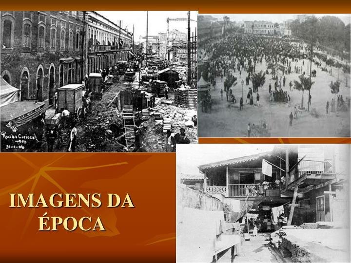 IMAGENS DA ÉPOCA