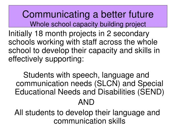 Communicating a better future whole school capacity building project