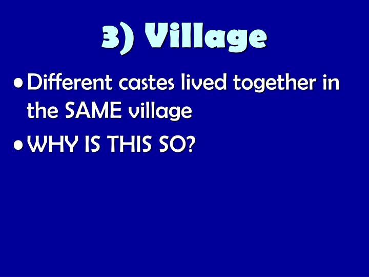 3) Village