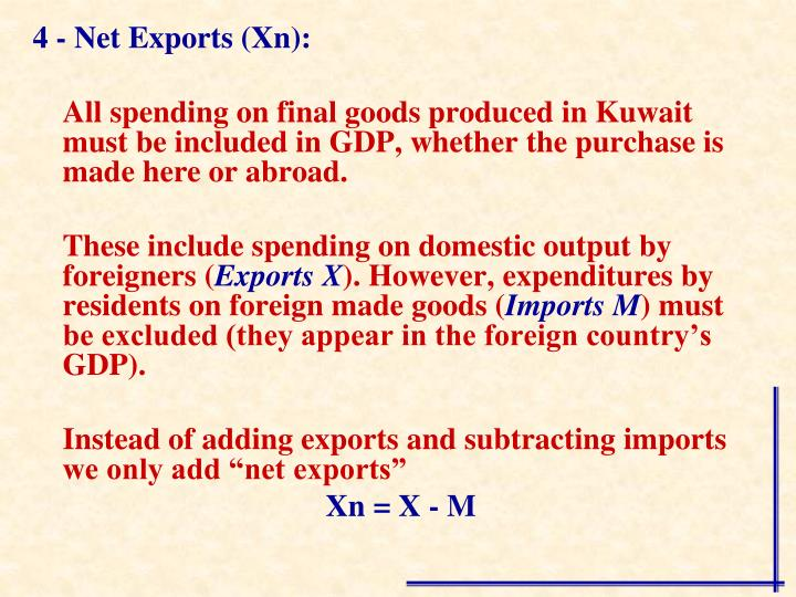 4 - Net Exports (Xn):