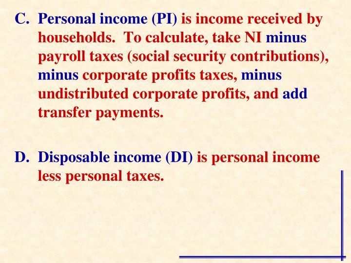 Personal income (PI)
