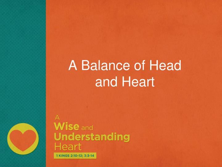 A balance of head and heart