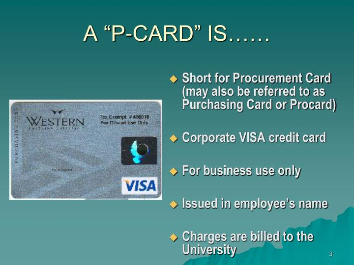 "A ""P-CARD"" IS……"