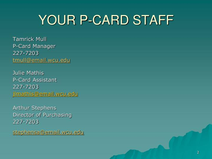 YOUR P-CARD STAFF