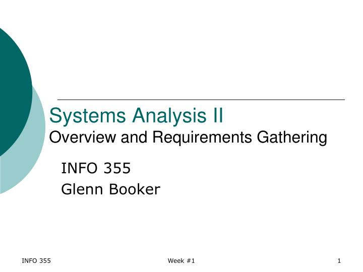 Systems analysis ii overview and requirements gathering