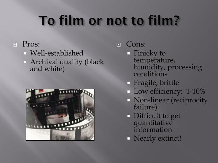 To film or not to film?