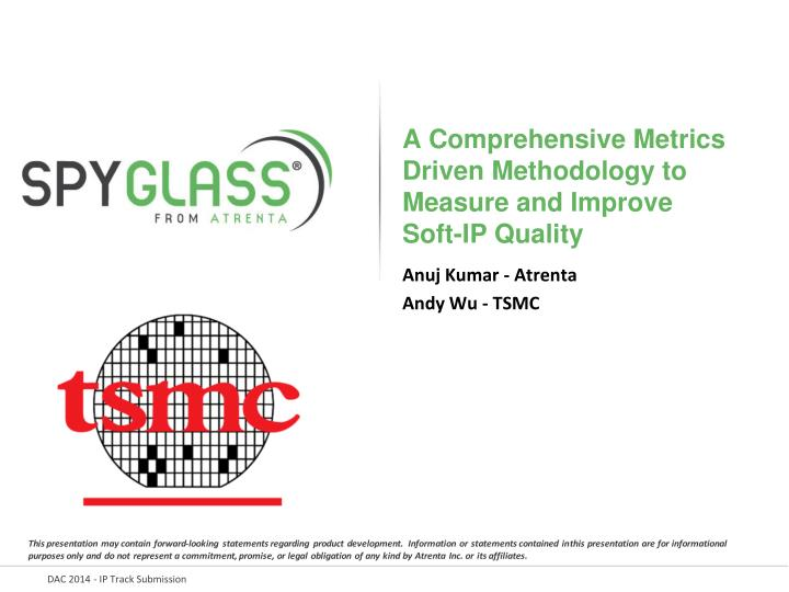A comprehensive metrics driven methodology to measure and improve soft ip quality