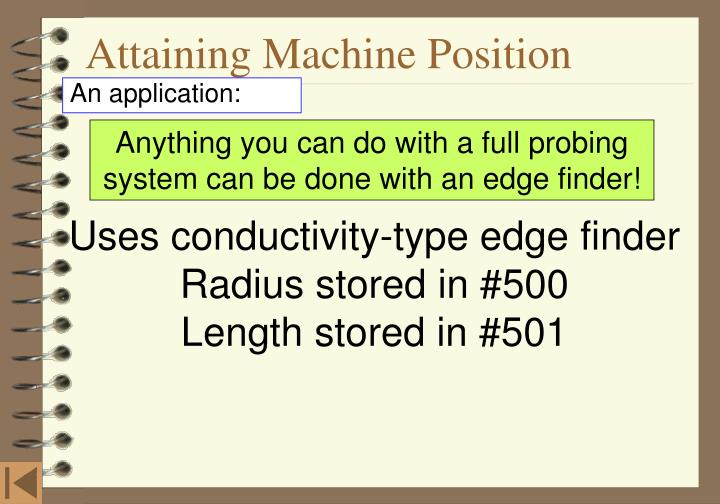 Attaining Machine Position