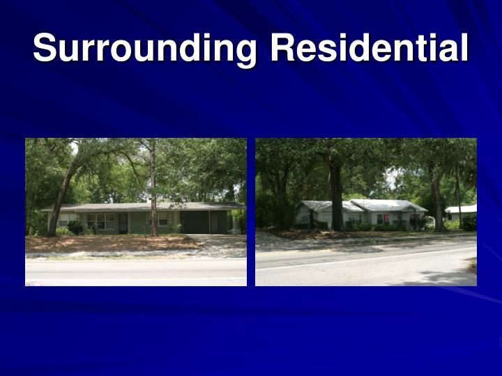 Surrounding Residential