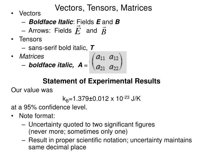 Vectors, Tensors, Matrices