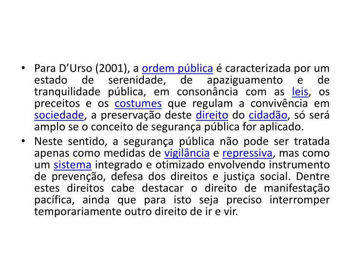 Para DUrso (2001), a