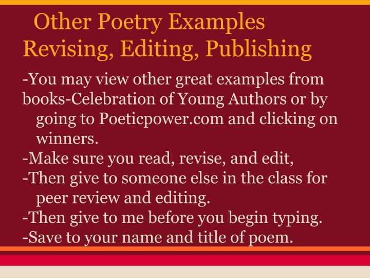 Other Poetry Examples Revising, Editing, Publishing