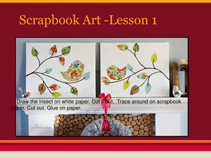 Scrapbook Art -Lesson 1