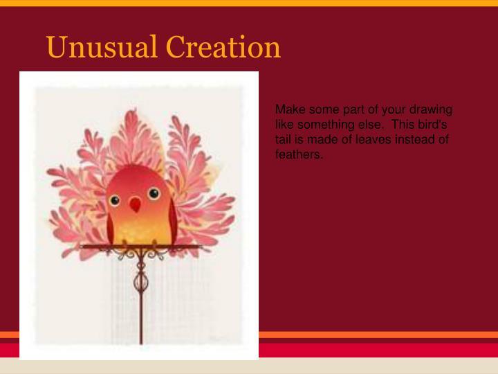 Unusual Creation