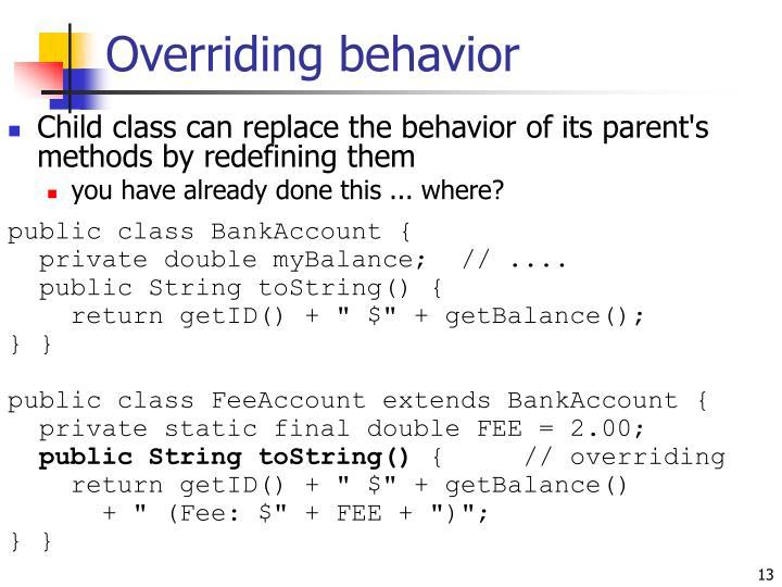 Overriding behavior