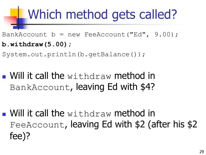 Which method gets called?