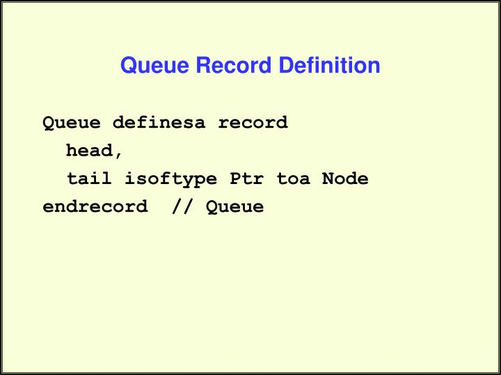 Queue Record Definition