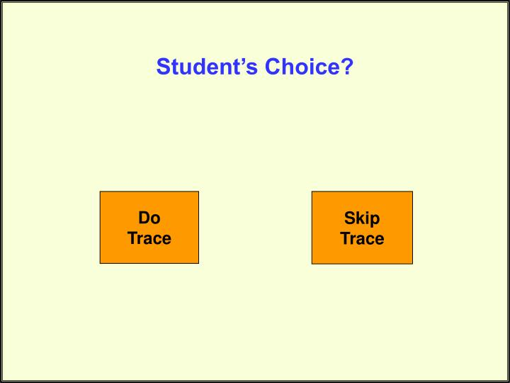 Student's Choice?