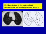 ct classification of occupational and environmental respiratory diseases r0 irr01