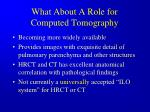 what about a role for computed tomography