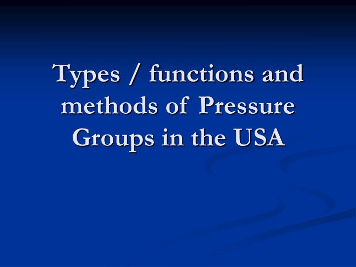 pressure groups in the usa promote Supporters of pressure groups claim that they enhance pluralism in our democracy and make our democratic system much more effective as a result however some political scientists claim that many organised groups can undermine the policy making process since they are dominated by people with.