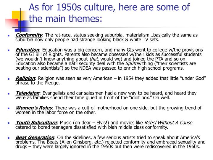 As for 1950s culture, here are some of the main themes: