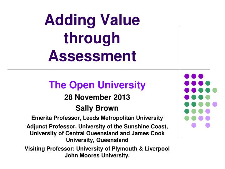 Adding value through assessment