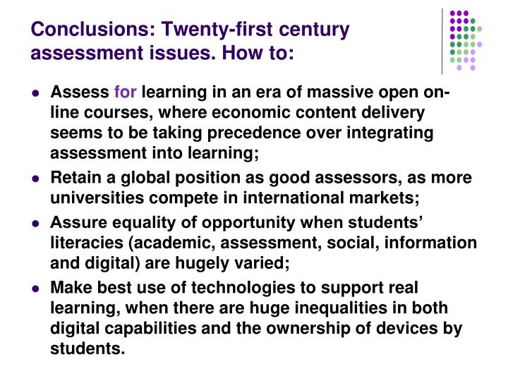 Conclusions: Twenty-first century assessment issues. How to: