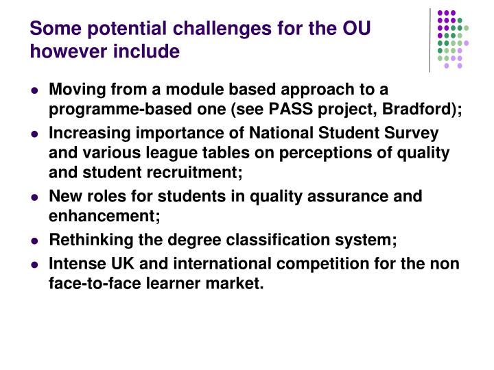 Some potential challenges for the OU however include
