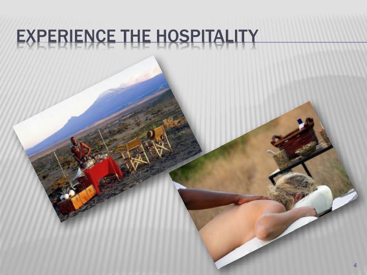 Experience the hospitality