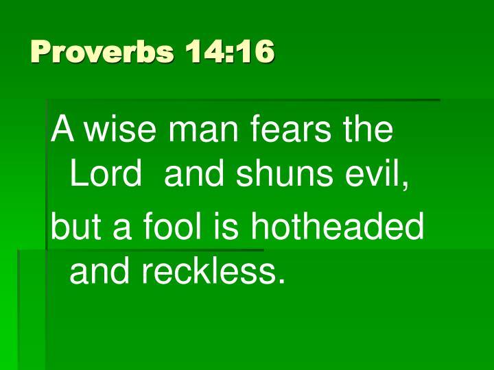 Proverbs 14:16
