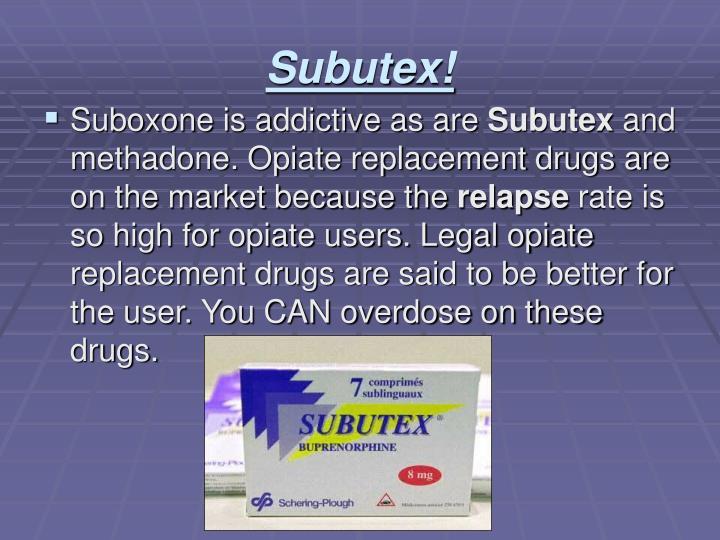 Subutex!