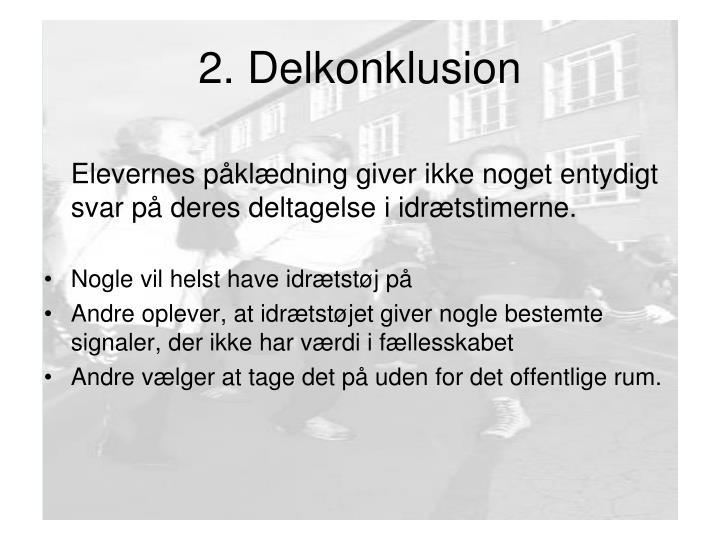 2. Delkonklusion