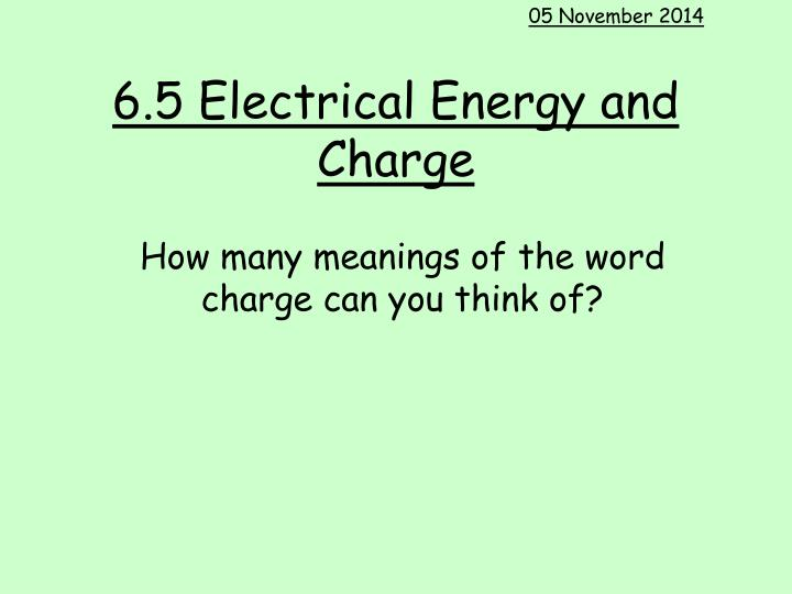 6 5 electrical energy and charge