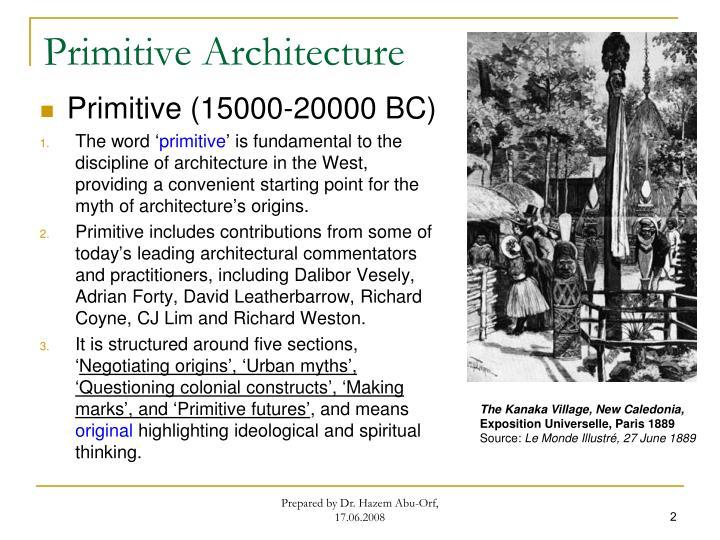 Primitive Architecture