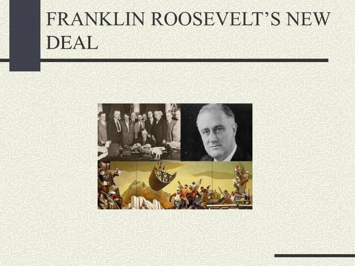 the great depression gave birth to roosevelts new deal program Take the quiz: are you familiar with the new deal in order to find a way out of the great depression, the roosevelt administration, amid much disagreement and controversy, brought in the.