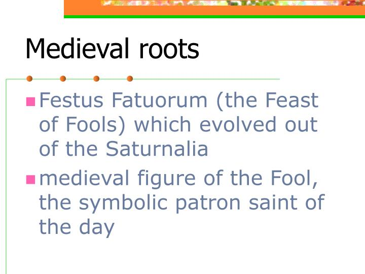 Medieval roots