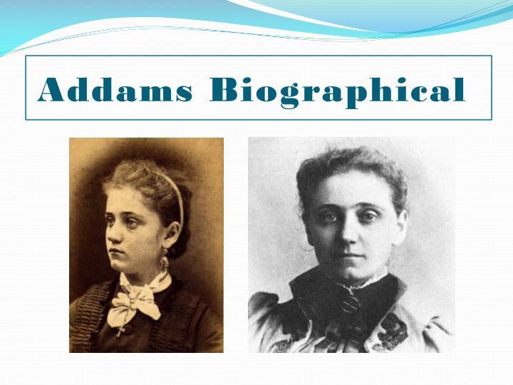 Addams Biographical