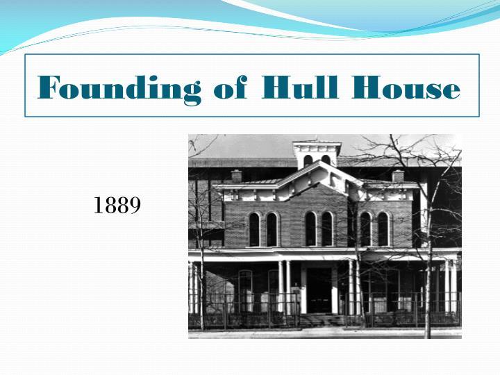 Founding of Hull House