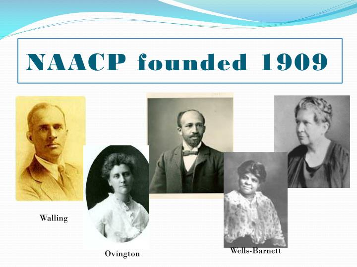 NAACP founded 1909