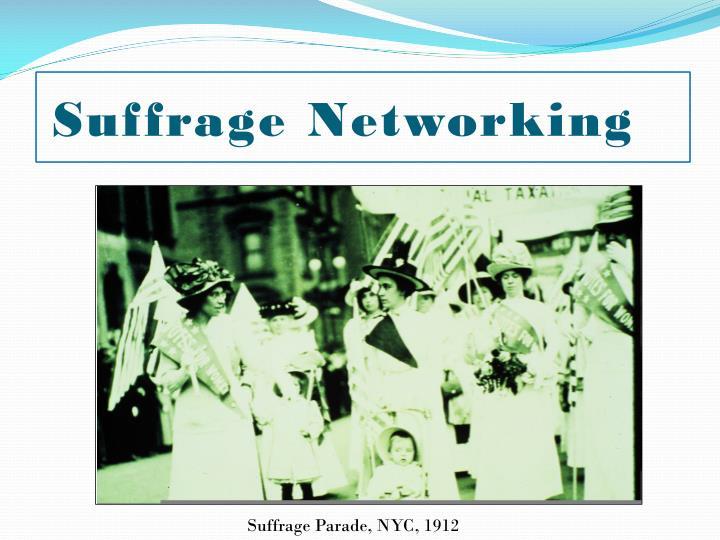 Suffrage Networking