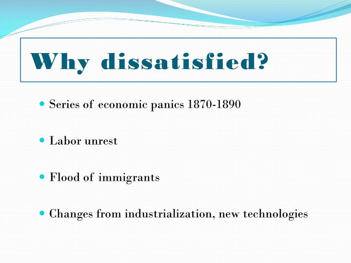 Why dissatisfied?