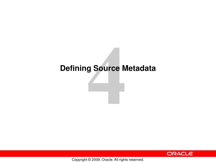 Defining source metadata