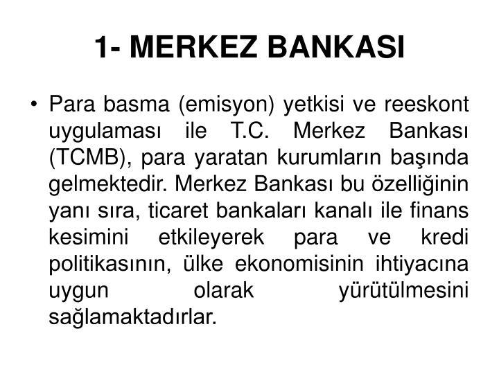 1- MERKEZ BANKASI