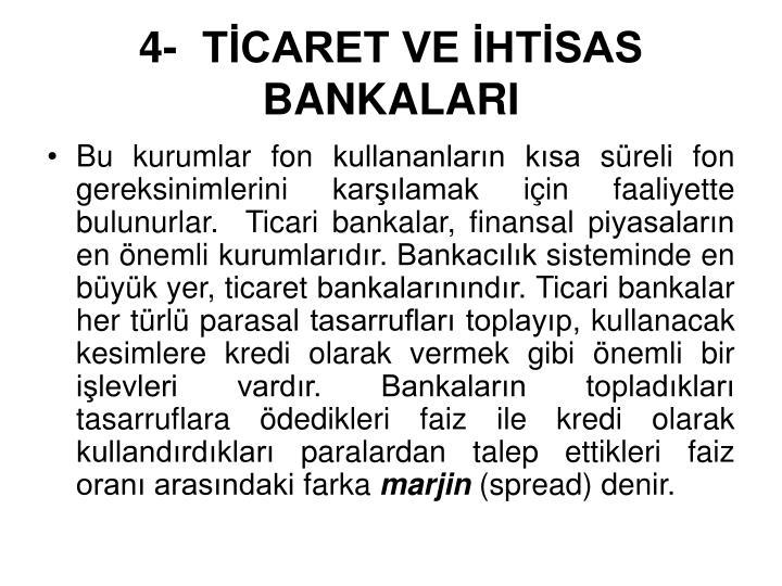 4-  TİCARET VE İHTİSAS BANKALARI