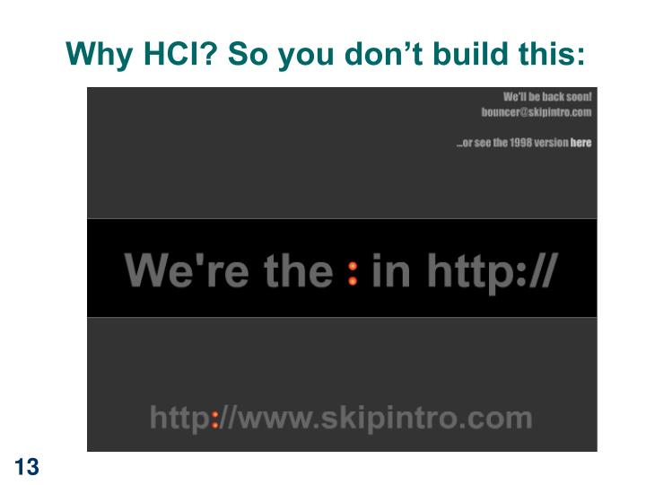 Why HCI? So you don't build this: