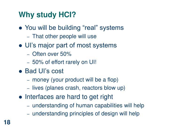 Why study HCI?