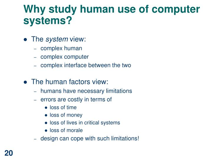Why study human use of computer systems?