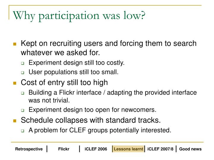 Why participation was low?