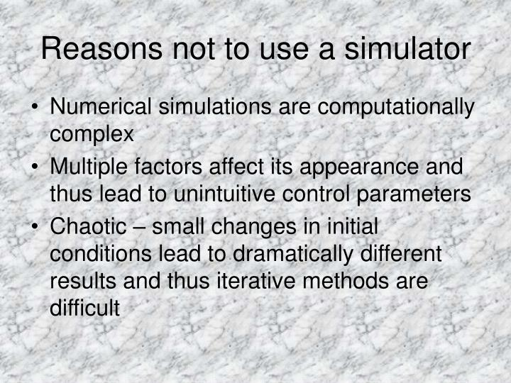 Reasons not to use a simulator